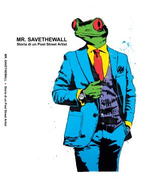 Mr Savethewall: histoire d'un post street artist - catalogue